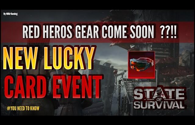 STATE OF SURVIVAL: THE RED HERO EQUIPMENT IS COMING SOON!? NEW LUCKY CARD EVENT ! WHAT DO YOU THINK?
