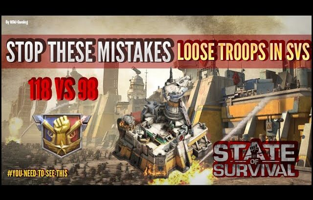 STATE OF SURVIVAL: STOP DOING THIS DURING SVS TO SAVE YOUR TROOPS! PART.1