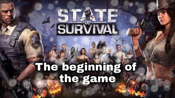 State of survival: The beginning of the game