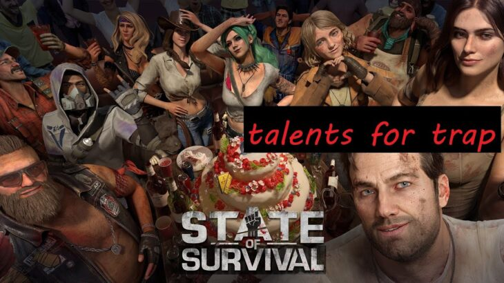 state of survival talents for trap